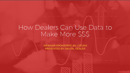 LotLinx Webinar Deck- How Dealers Use Data to Make More $$$